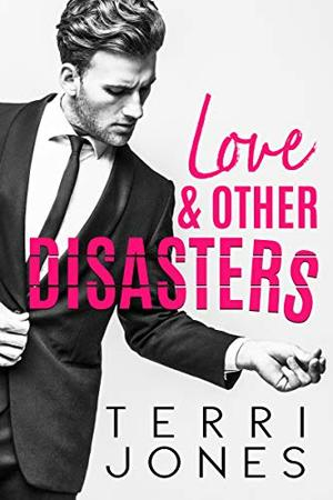 Love & Other Disasters by Terri Jones