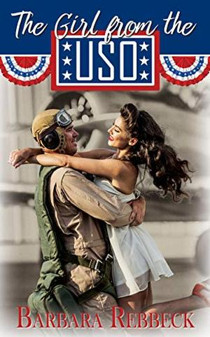 The Girl from the USO by Barbara Rebbeck