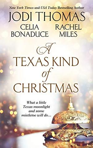 A Texas Kind of Christmas (Thorndike Press Large Print Romance) by Jodi Thomas, Celia Bonaduce, Rachael Miles