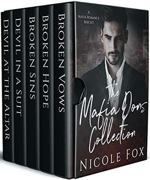 The Mafia Dons Collection: A Dark Mafia Romance Box Set by Nicole Fox