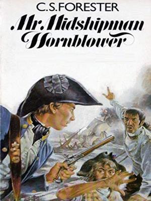 Mr Midshipman Hornblower by C.S. Forester