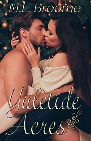 Yuletide Acres by M.L. Broome