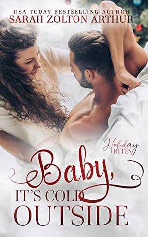 Baby, It's Cold Outside by Sarah Zolton Arthur