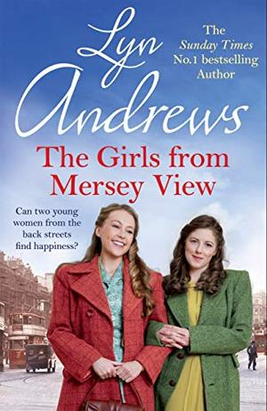 The Girls From Mersey View by Lyn Andrews