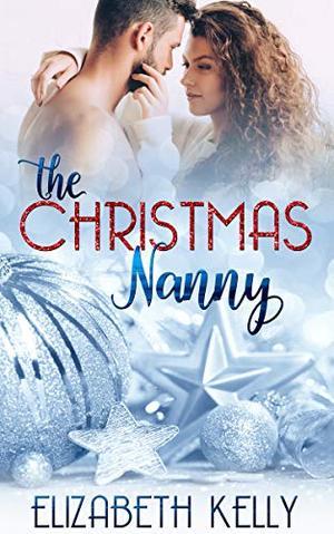 The Christmas Nanny by Elizabeth Kelly