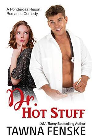 Dr. Hot Stuff by Tawna Fenske