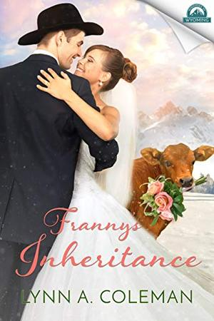 Franny's Inheritance (Whispers in Wyoming Series) by Lynn A. Coleman, Erin Dameron-Hill