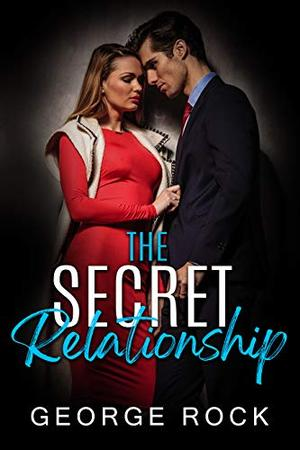 The Secret Relationship by George Rock