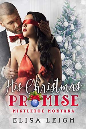 His Christmas Promise by Elisa Leigh