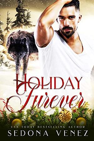 Holiday Furever by Sedona Venez