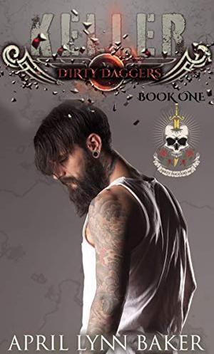 Keller: Dirty Daggers MC #1 by April Lynn Baker