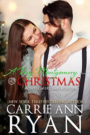 A Very Montgomery Christmas: A Montgomery Ink: Boulder Novella by Carrie Ann Ryan