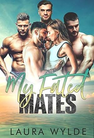 My Fated Mates: A Paranormal Reverse Harem Romance (Fated Sea Mates) by Laura Wylde