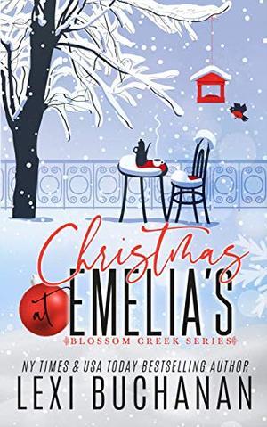 Christmas at Emelia's: Blossom Creek Novella by Lexi Buchanan