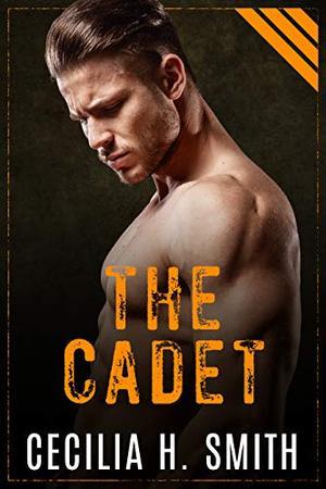 The Cadet by Cecilia H. Smith