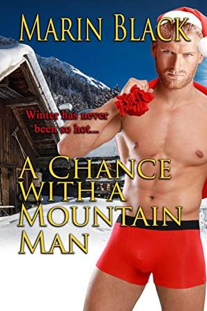 A Chance with a Mountain Man by Marin Black