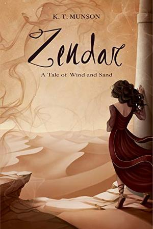 Zendar: A Tale of Wind and Sand by K.T. Munson