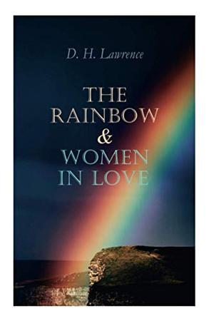 The Rainbow & Women in Love: The Brangwen Family Saga by Marcus Pfister