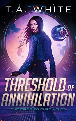 Threshold of Annihilation by T.A. White