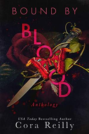 Bound By Blood: Anthology by Cora Reilly