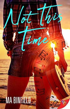 Not This Time by M.A. Binfield