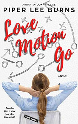 Love Motion Go by Piper Lee Burns