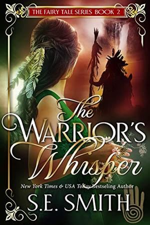 The Warrior's Whisper by S.E. Smith