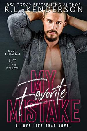 My Favorite Mistake: A Friends-to-Lovers Romance (A Love Like That) by R.L. Kenderson