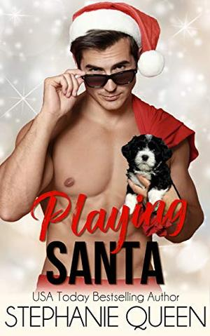 Playing Santa: A Holiday Sports Romance by Stephanie Queen