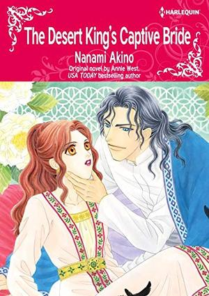 The Desert King's Captive Bride: Harlequin Comics by Annie West, Nanami Akino