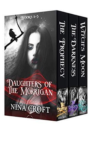 Daughters of the Morrigan Boxed Set: by Nina Croft