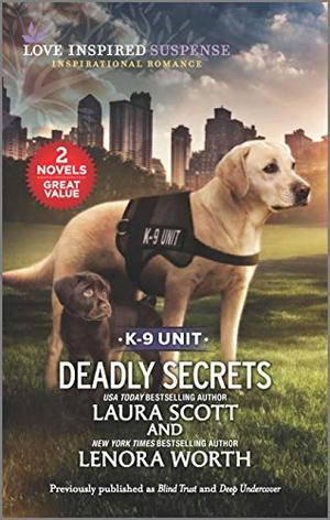 Deadly Secrets by Laura Scott, Lenora Worth
