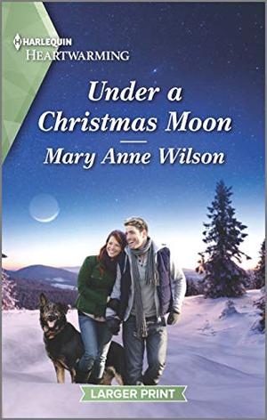 Under a Christmas Moon: A Clean Romance by Mary Anne Wilson