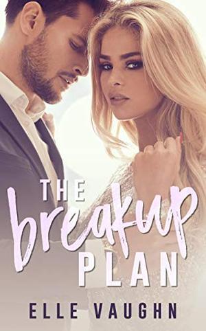 The Breakup Plan by Elle Vaughn