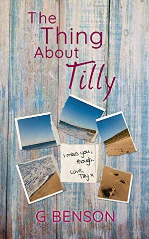 The Thing About Tilly by G. Benson