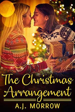 The Christmas Arrangement by A.J. Morrow