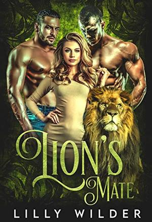 Lion's Mate: Paranormal Menage Protector Romance by Lilly Wilder