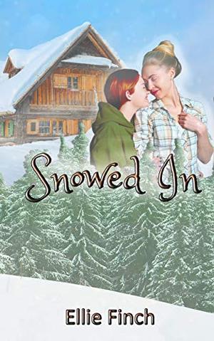 Snowed In by Ellie Finch