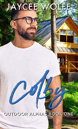 Colby : Outdoor Alphas by Jaycee Wolfe