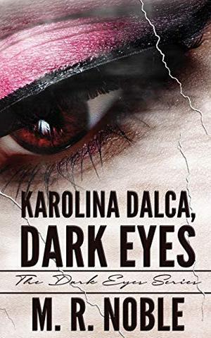 Karolina Dalca, Dark Eyes by M.R. Noble