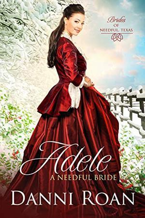 Adele: A Needful Bride by Danni Roan