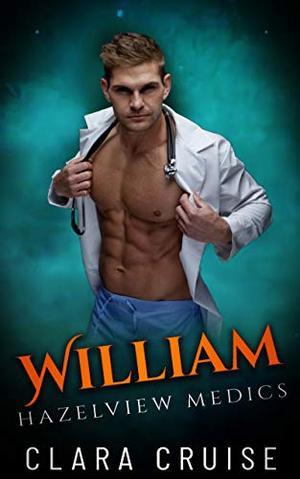 William: A Medical Romance by Clara Cruise