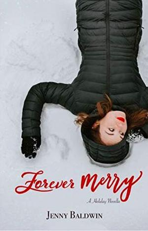 Forever Merry: A Holiday Novella by Jenny Baldwin
