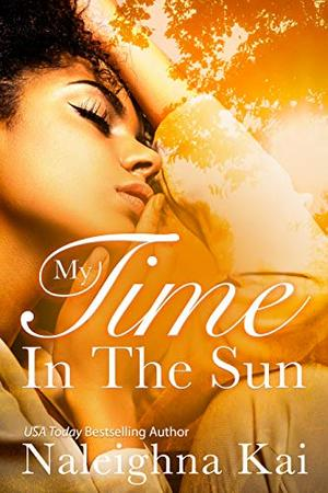 My Time in the Sun by Naleighna Kai, Janice Pernell