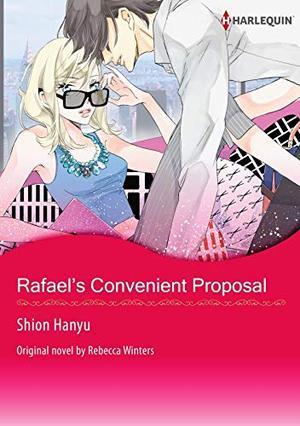 RAFAEL'S CONVENIENT PROPOSAL(colored version): Harlequin Comics by Rebecca Winters, Shion Hanyū