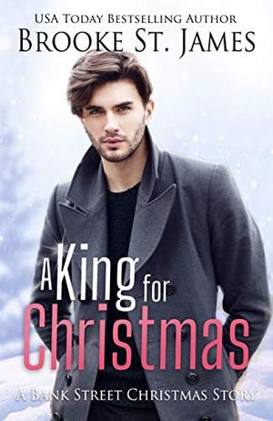A King for Christmas: A Bank Street Christmas Story (Bank Street Stories) by Brooke St. James