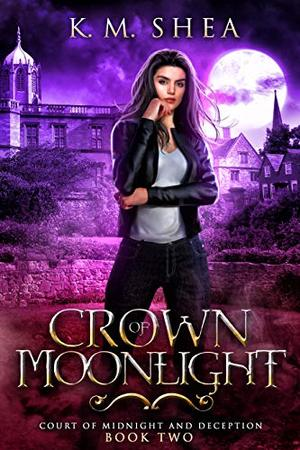 Crown of Moonlight by K.M. Shea