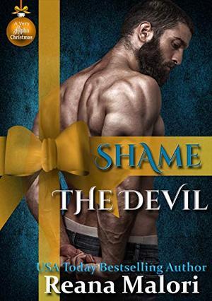 Shame the Devil by Reana Malori