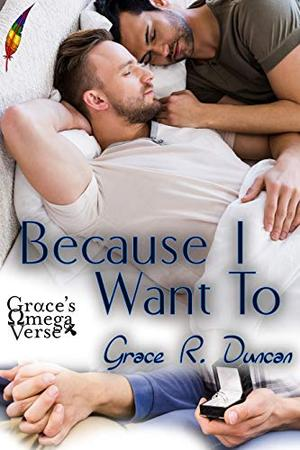 Because I Want To by Grace R. Duncan