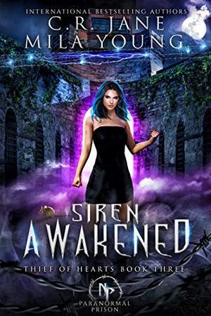 Siren Awakened: Paranormal Prison Romance by C.R. Jane, Mila Young